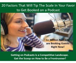 20 Factors That Tip The Scales In Your Favor to Get Booked on a Podast