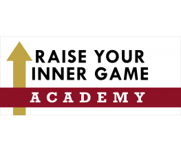 Raise Your Inner Game ACADEMY